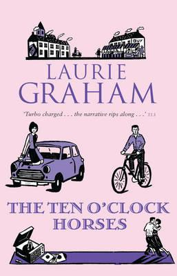 The Ten OClock Horses  by  Laurie Graham