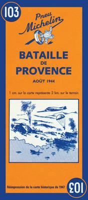 Michelin Battle of Provence Map No. 103  by  Michelin