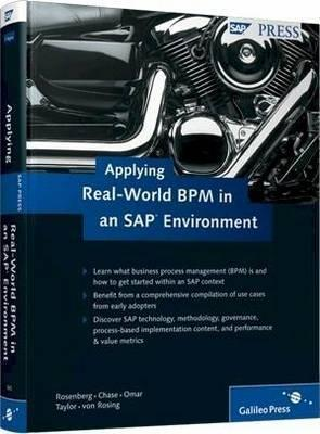 Applying Real-World Bpm in an SAP Environment  by  Ann Rosenberg