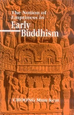 The Notion of Emptiness in Early Buddhism Keat Num Choong