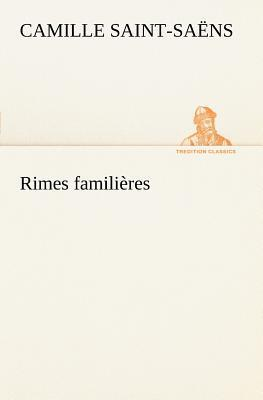 Rimes Famili Res Camille Saint-Saëns