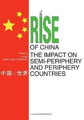 The Rise of China: The Impact on Semi-Periphery and Periphery Countries Xing
