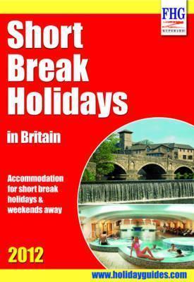 Short Break Holidays in Britain 2012. Moira Bryen