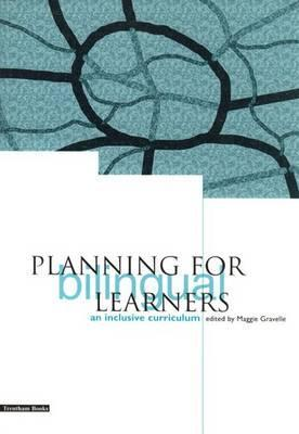 Planning for Bilingual Learners: An Inclusive Curriculum Maggie Gravelle