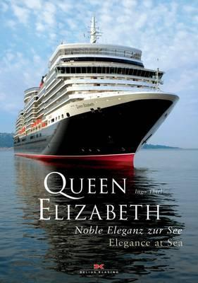 Queen Elizabeth: Elegance at Sea Ingo Thiel