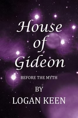 House of Gideon: Before the Myth Logan Keen