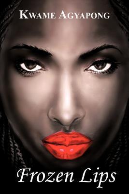 Frozen Lips Kwame Agyapong