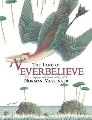 The Land of Neverbelieve.  by  Norman Messenger by Norman Messenger