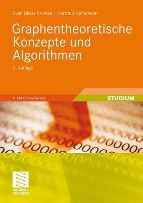 Graphentheoretische Konzepte Und Algorithmen  by  Sven Oliver Krumke