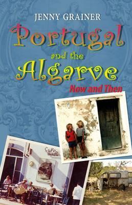 Portugal and the Algarve: Now and Then Grainer