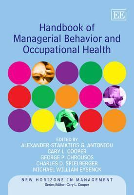 Handbook of Managerial Behavior and Occupational Health Alexander-Stamatios G. Antoniou