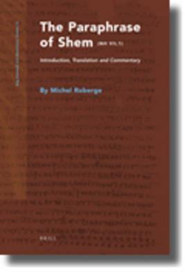 The Paraphrase of Shem (NH Vii,1): Introduction, Translation and Commentary  by  Paul Foster