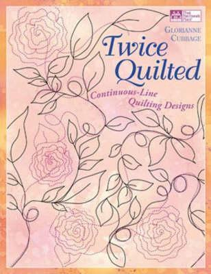 Twice Quilted: Continuous-Line Quilting Designs [With Booklet and Quilting Pattern Sheets]  by  Glorianne Cubbage