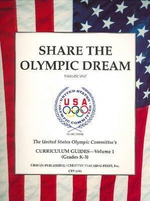 Share the Olympic Dream Vol 1  by  United States Olympic Committee