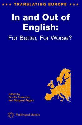 In And Out Of English: For Better, For Worse?  by  Gunilla M. Anderman