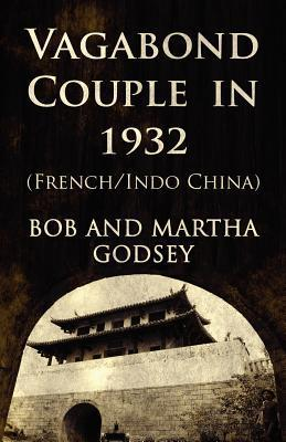Vagabond Couple in 1932 (French/Indo China Bob Godsey