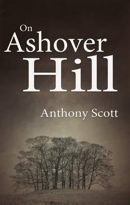 On Ashover Hill. Anthony Scott by Anthony Scott