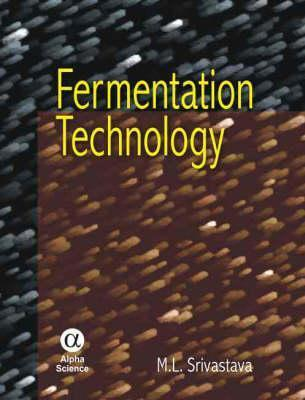 Fermentation Technology M. L. Srivastava