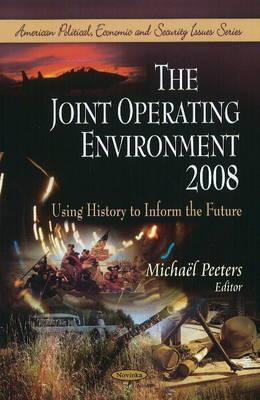 The Joint Operating Environment 2008: Using History to Inform the Future Michael Peeters