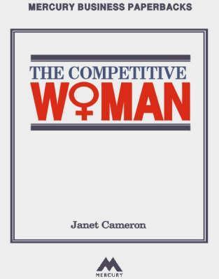 The Competitive Woman Janet Cameron