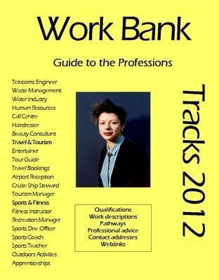 Work Bank - Tracks 2012 2012: Guide to the Professions N.P. James