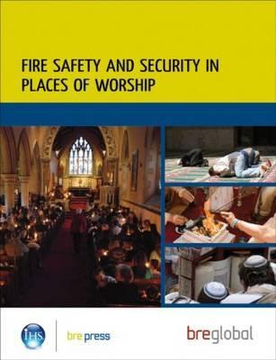 Fire Safety and Security in Places of Worship: (Br 499) Taylor and Francis