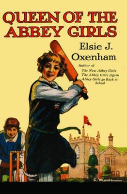 Queen Of The Abbey Girls  by  Elsie J. Oxenham