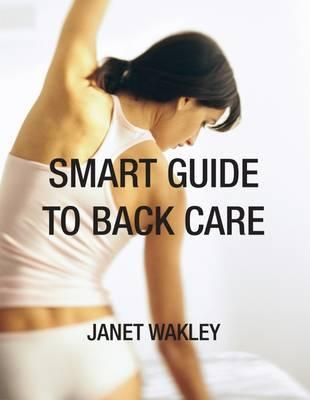 Smart Guide to Back Care Janet Wakley