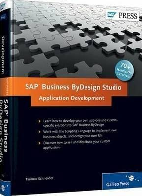 SAP Business Bydesign Studio: Application Development  by  Thomas Schneider