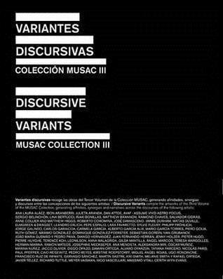 Discursive Variants: Musac Collection III  by  Museo de Arte Contempor Aneo de Castilla
