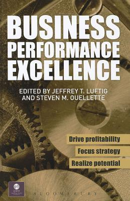 Business Performance Excellence Jeffrey T. Luftig