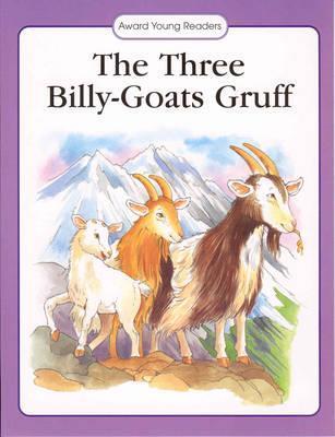 The Three Billy-Goats Gruff  by  Peter Christen Asbjørnsen