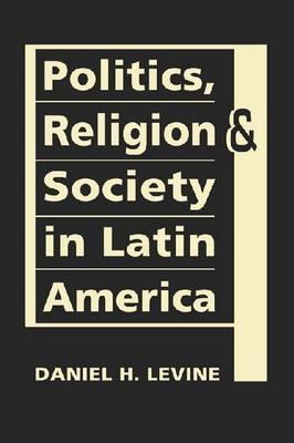 Churches And Politics In Latin America Daniel H. Levine