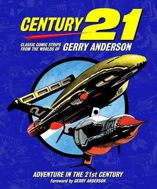 Gerry Andersons TV 21: Volume One: Adventure in the 21st Century Chris Bentley
