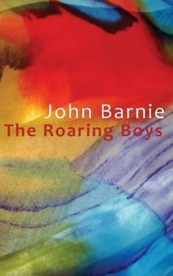 The Roaring Boys. John Barnie John Barnie