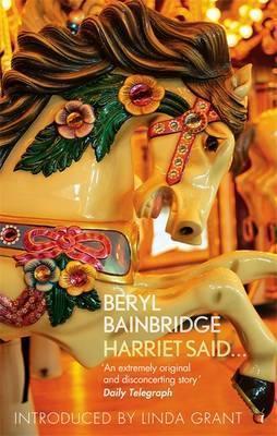 Harriet Said...  by  Beryl Bainbridge