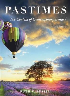 Pastimes: The Context of Contemporary Leisure  by  Ruth V Russell