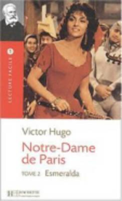 Notre Dame de Paris, T. 2 Lecture Facile A2/B1 (900-1500 Words)  by  Victor Hugo