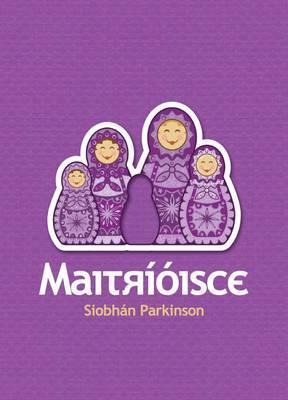 Maitrioisce  by  Siobhán Parkinson