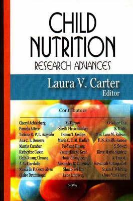 Child Nutrition Research Advances Laura V. Carter