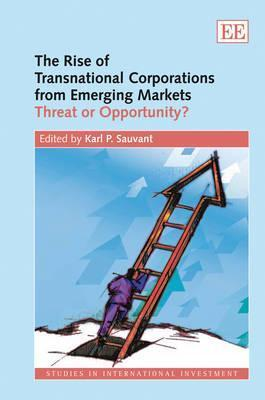 The Rise Of Transnational Corporations From Emerging Markets: Threat Or Opportunity  by  Karl P. Sauvant