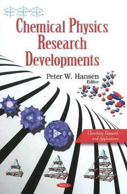 Chemical Physics Research Developments  by  Peter W. Hansen