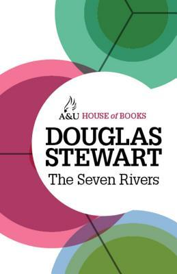 The Seven Rivers: A Lifetime of Fly-Fishing in Australia and New Zealand  by  Douglas Stewart