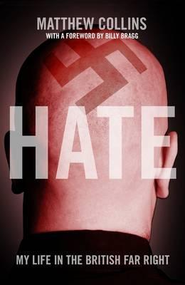 Hate: My Life in the British Far Right  by  Matthew Collins