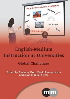 English-Medium Instruction at Universities: Global Challenges  by  Aintzane Doiz