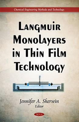 Langmuir Monolayers in Thin Film Technology  by  Jennifer A. Sherwin