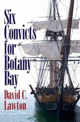 Six Convicts for Botany Bay  by  Lawton