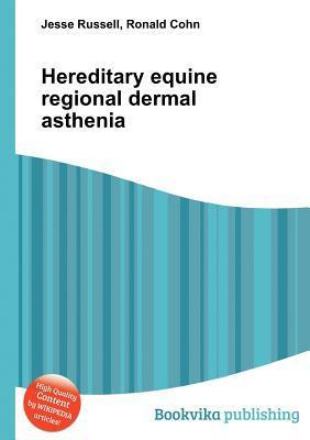 Hereditary Equine Regional Dermal Asthenia  by  Jesse Russell