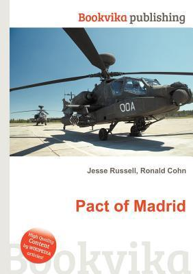 Pact of Madrid  by  Jesse Russell