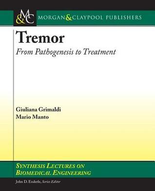 Tremor: From Pathogenesis to Treatment  by  Giuliana Grimaldi